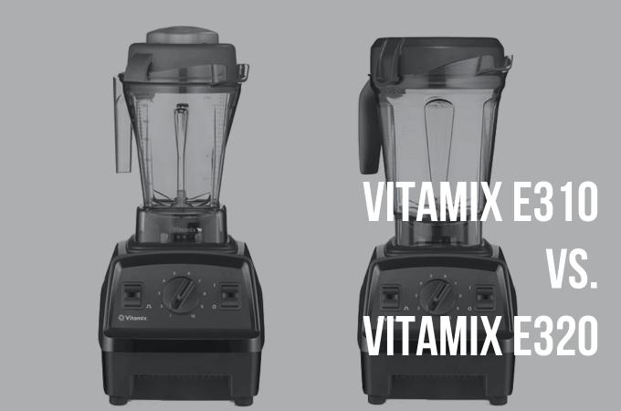 Vitamix E310 Vs E320